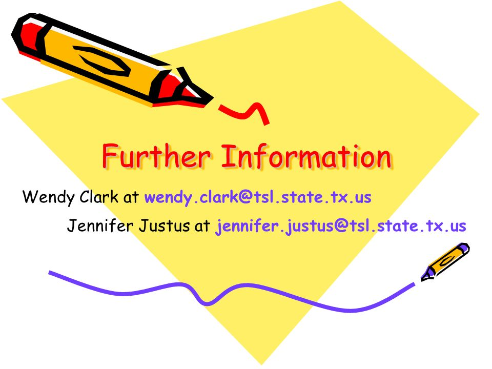 Further Information Wendy Clark at Jennifer Justus at