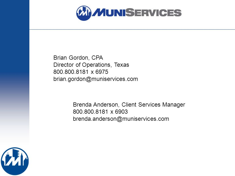 Brian Gordon, CPA Director of Operations, Texas x 6975 Brenda Anderson, Client Services Manager x 6903
