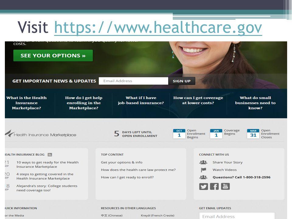Visit https://www.healthcare.govhttps://www.healthcare.gov