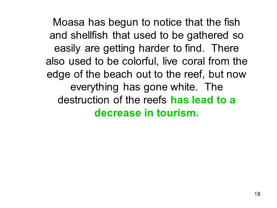 Moasa has begun to notice that the fish and shellfish that used to be gathered so easily are getting harder to find.