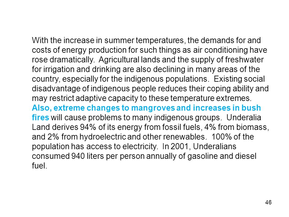 With the increase in summer temperatures, the demands for and costs of energy production for such things as air conditioning have rose dramatically.