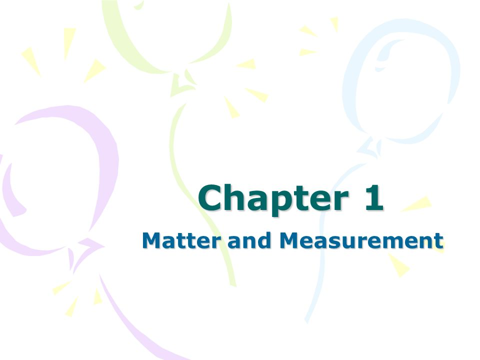Chapter 1 Matter and Measurement