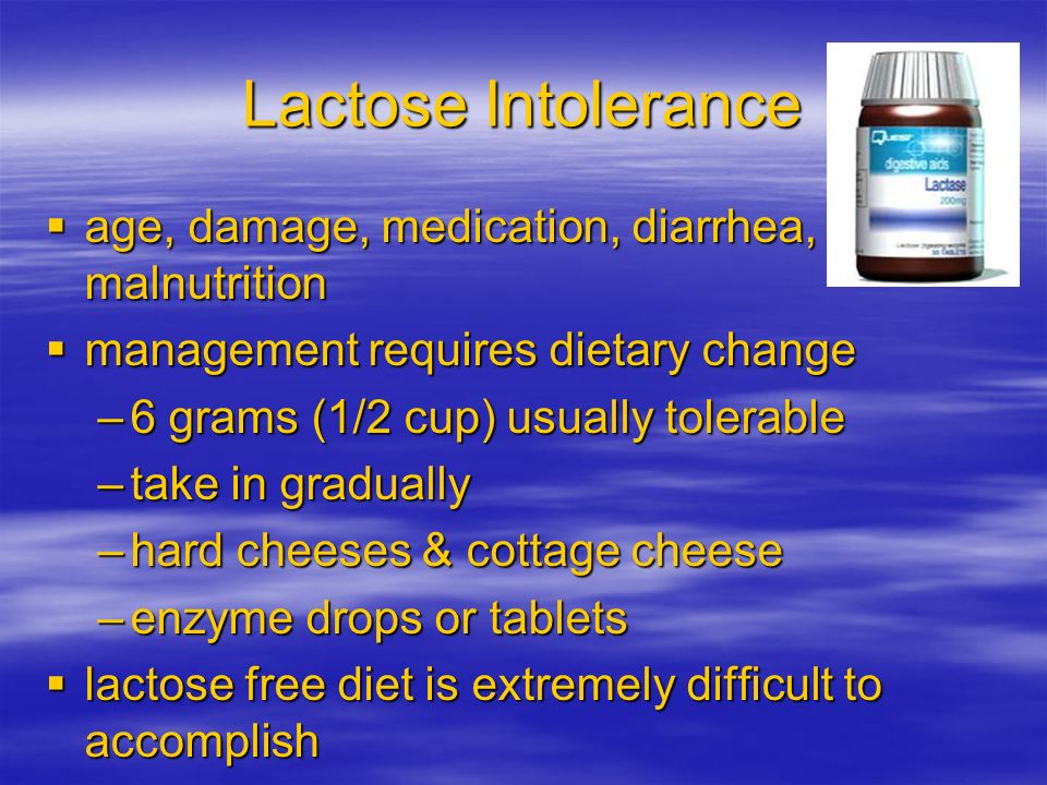 Lactose Intolerance age, damage, medication, diarrhea, malnutrition age, damage, medication, diarrhea, malnutrition management requires dietary change