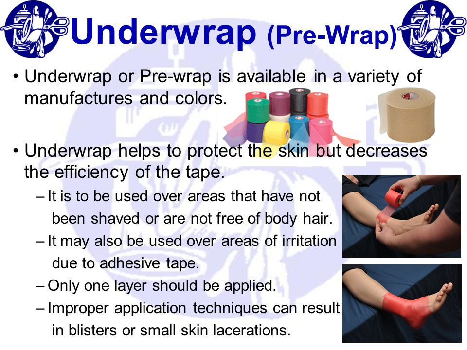 Underwrap (Pre-Wrap) Underwrap or Pre-wrap is available in a variety of manufactures and colors. Underwrap helps to protect the skin but decreases the