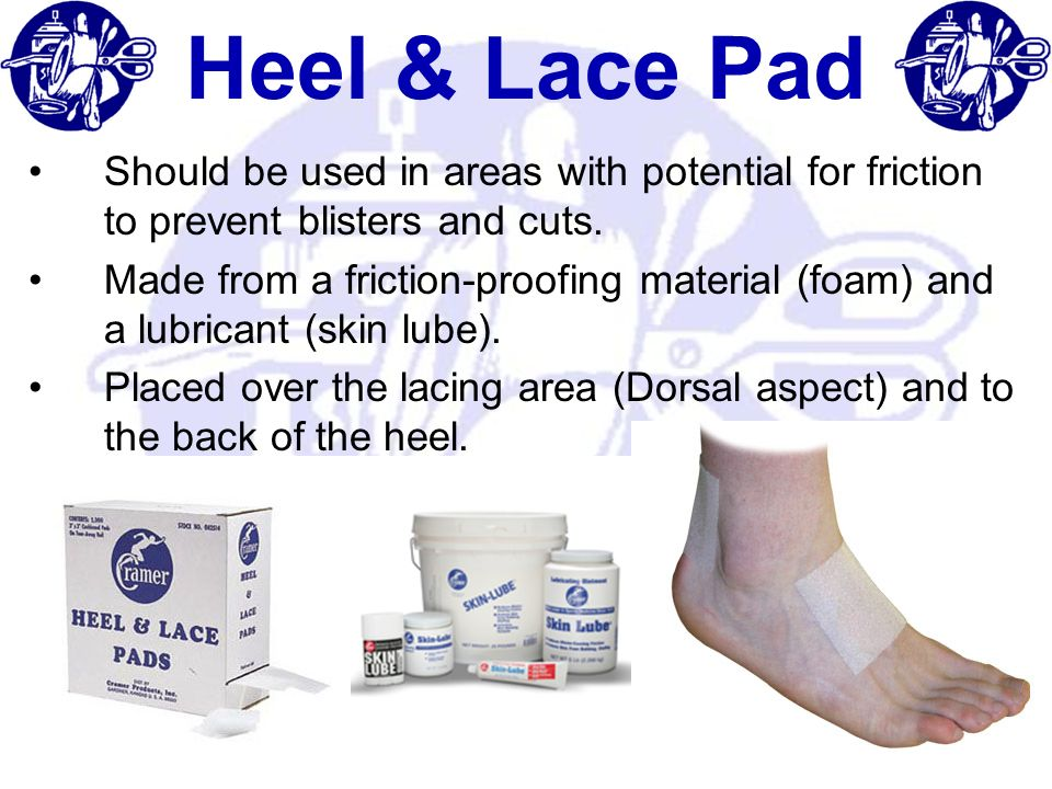 Heel & Lace Pad Should be used in areas with potential for friction to prevent blisters and cuts. Made from a friction-proofing material (foam) and a