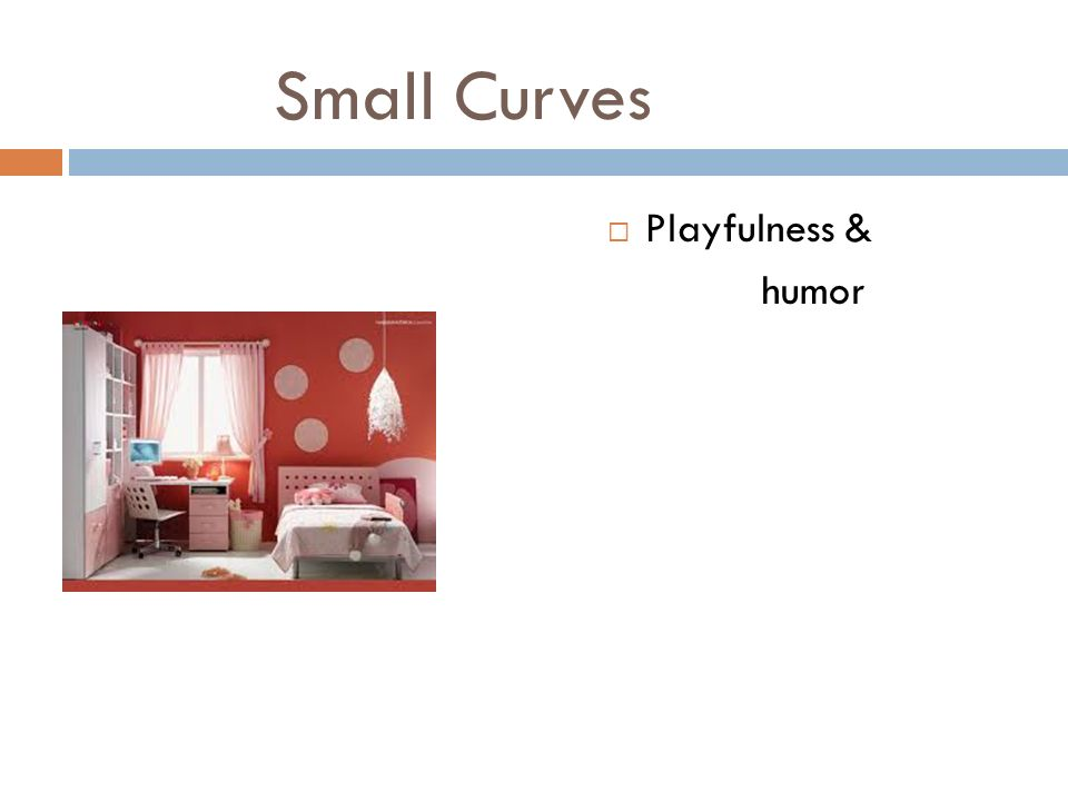 Small Curves Playfulness & humor