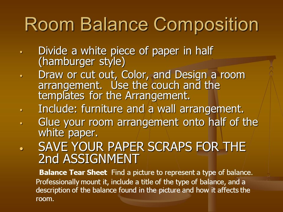 Room Balance Composition Divide a white piece of paper in half (hamburger style) Divide a white piece of paper in half (hamburger style) Draw or cut o