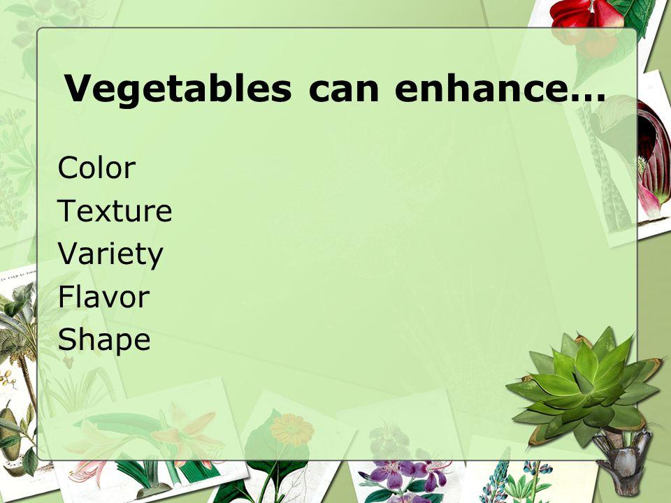 How do you choose quality vegetables? A-Firm Texture B-No Decay C-Crisp D-Smooth E-No Bruises F-Good Color