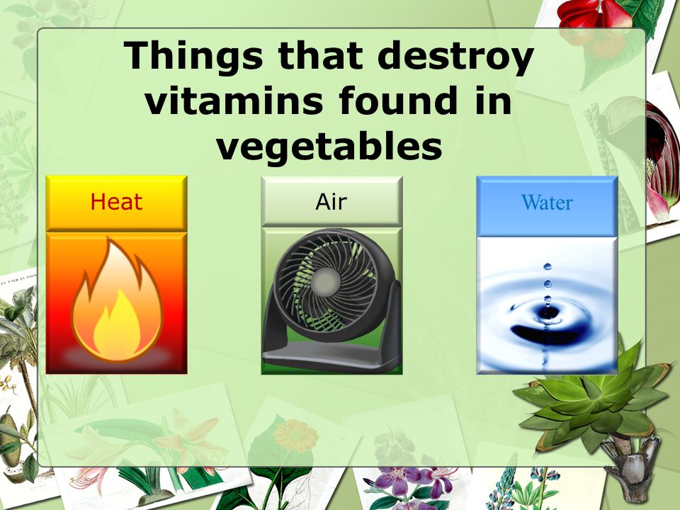 Ways to prepare vegetables that cause them to lose nutrients Pressure Cooking Boiling Deep frying