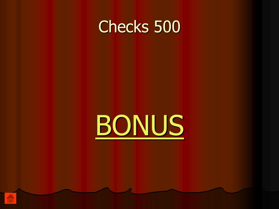 Checks 500 BONUS