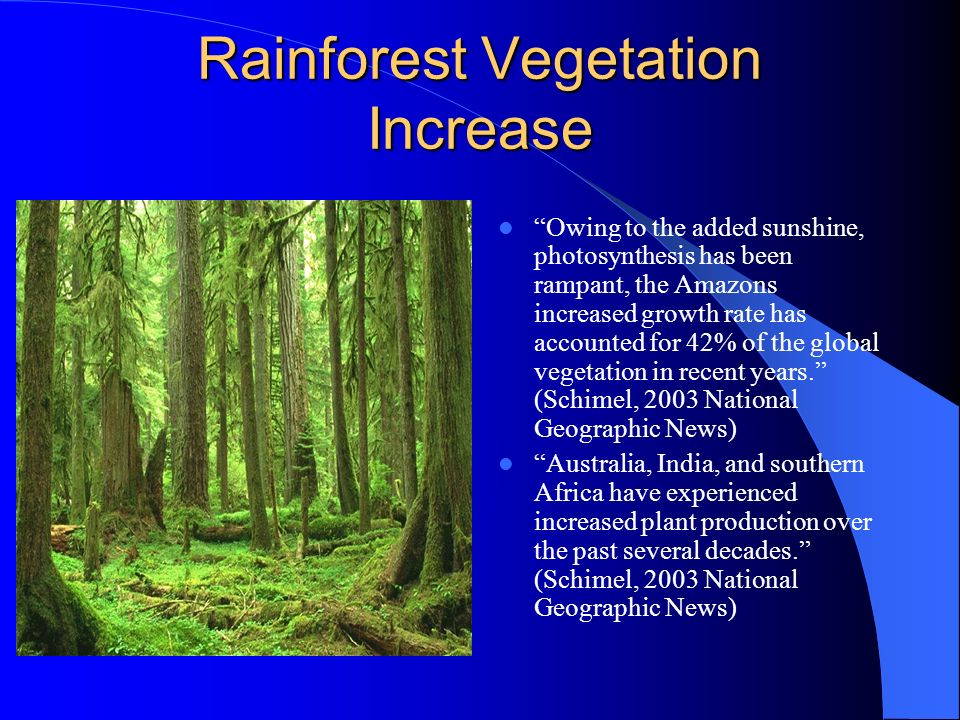 Vegetation Influx Increasing greenhouse levels may boost production of wheat, fruits, rice, and soybeans.