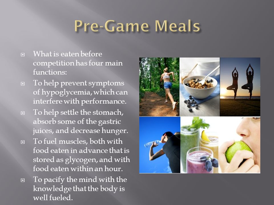 What is eaten before competition has four main functions: To help prevent symptoms of hypoglycemia, which can interfere with performance. To help sett