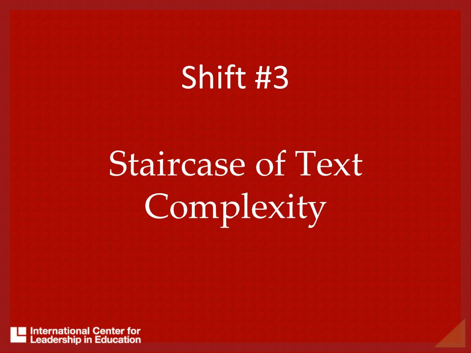 Shift #3 Staircase of Text Complexity