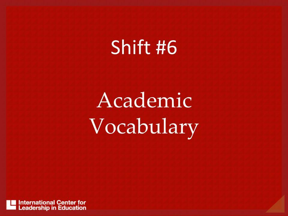 Shift #6 Academic Vocabulary