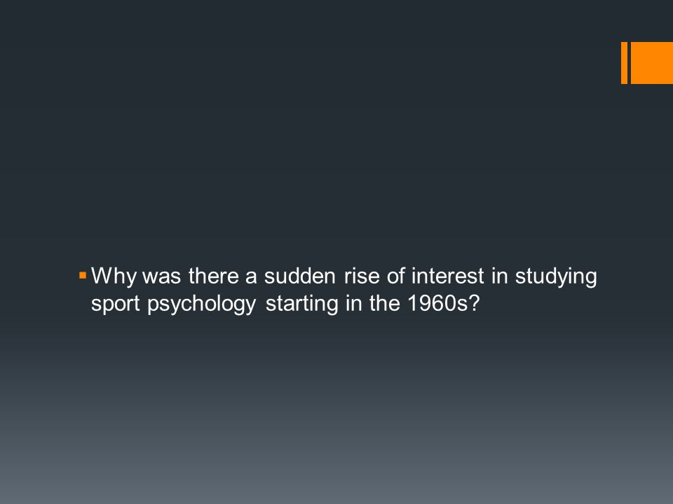 Why was there a sudden rise of interest in studying sport psychology starting in the 1960s?