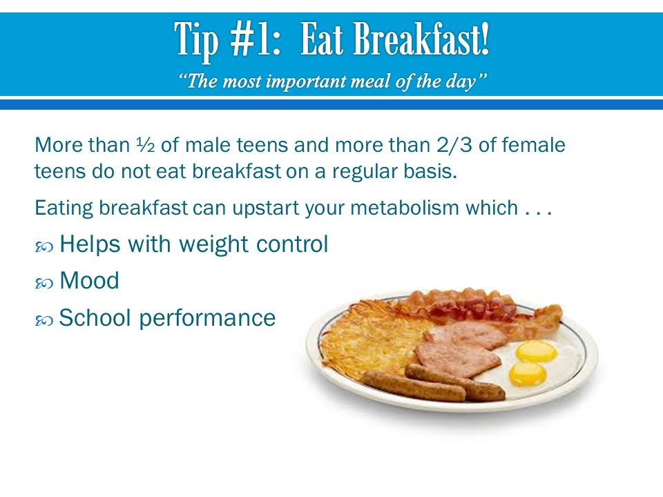 More than ½ of male teens and more than 2/3 of female teens do not eat breakfast on a regular basis.