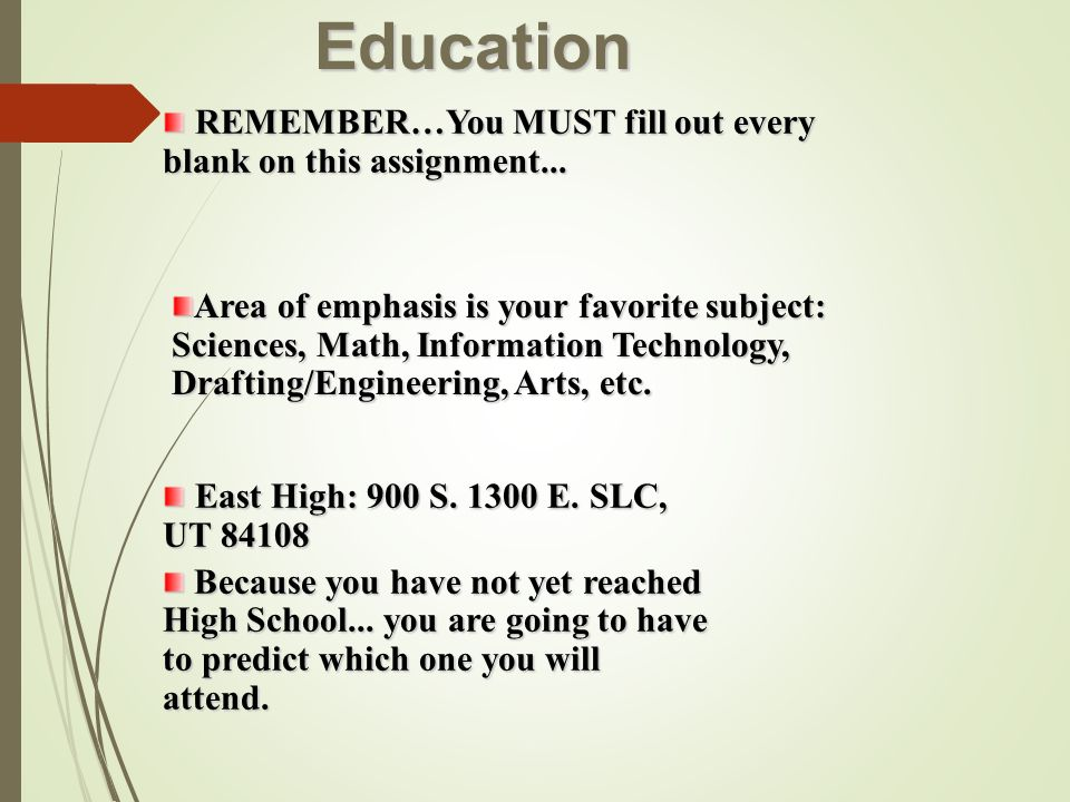 Education REMEMBER…You MUST fill out every blank on this assignment...