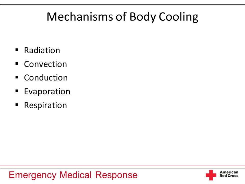 Emergency Medical Response Factors Increasing Risk for Heat-Related Illnesses Climate Exercise and activity Age Pre-existing illness or conditions Drugs and/or medications Clothing