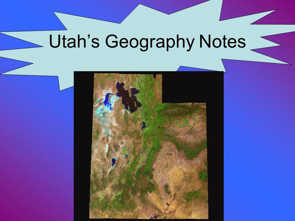 Utahs Geography Notes