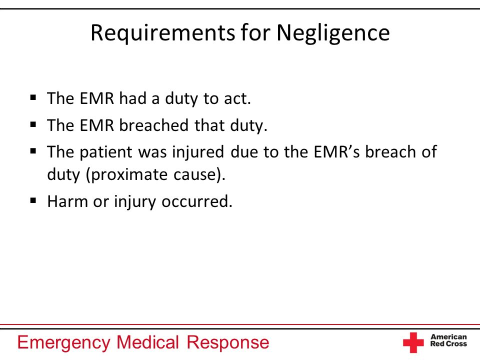 Emergency Medical Response Requirements for Negligence The EMR had a duty to act.