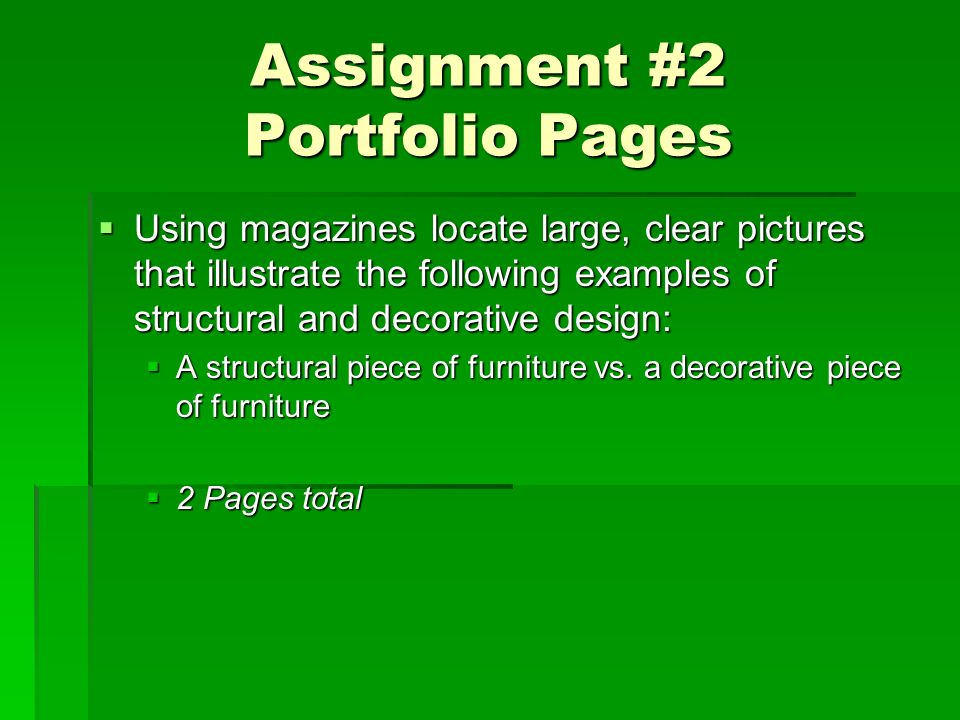 Assignment #2 Portfolio Pages Using magazines locate large, clear pictures that illustrate the following examples of structural and decorative design: