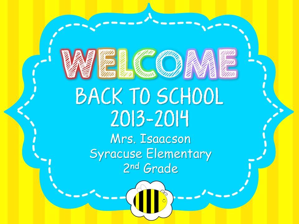 Mrs. Isaacson Syracuse Elementary 2 nd Grade