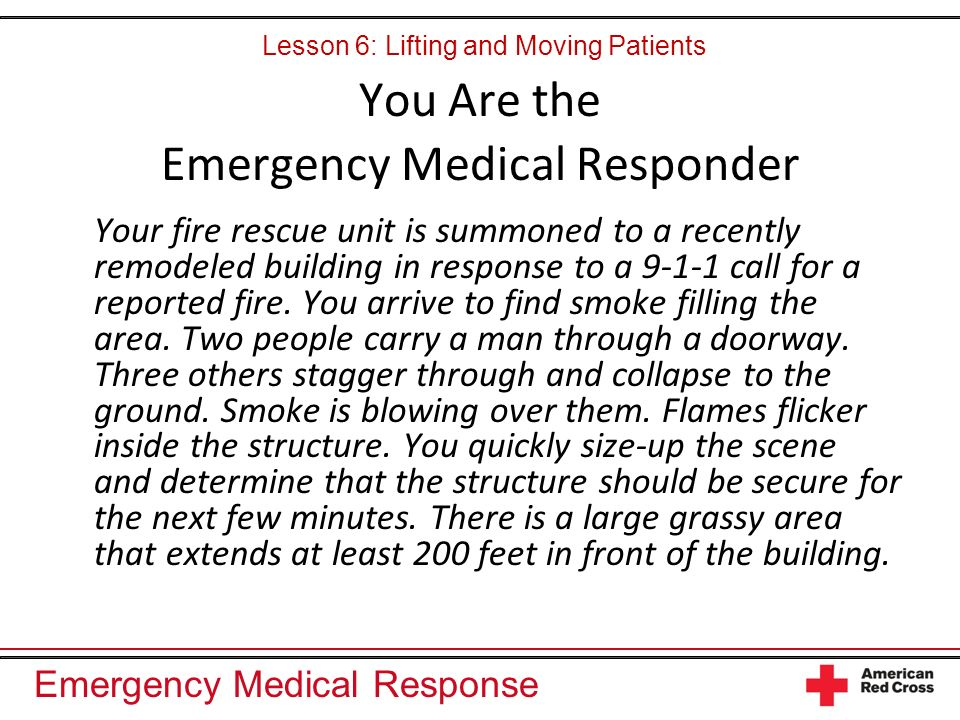 Emergency Medical Response Non-Emergency Moves Direct ground lift Extremity lift
