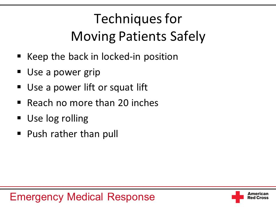 Emergency Medical Response Restraints Use only if patient is a danger to him- or herself.