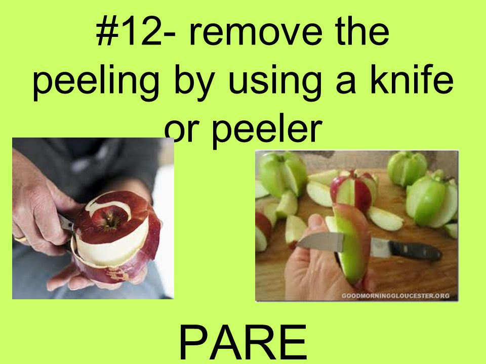 #12- remove the peeling by using a knife or peeler PARE