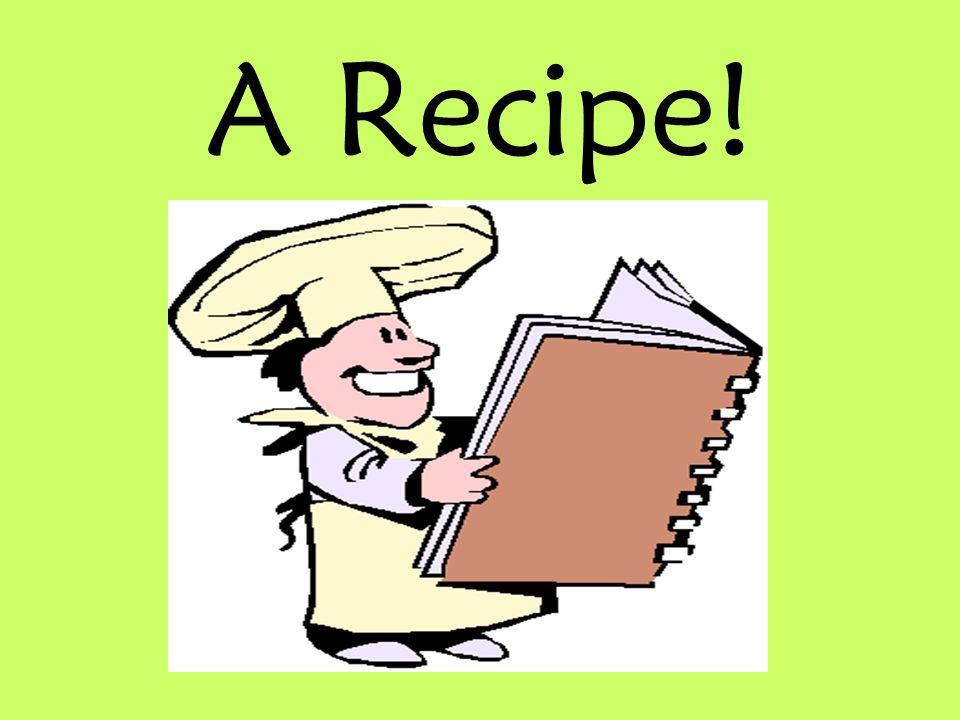 A Recipe!
