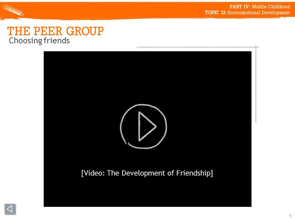 6 Choosing friends [Video: The Development of Friendship]