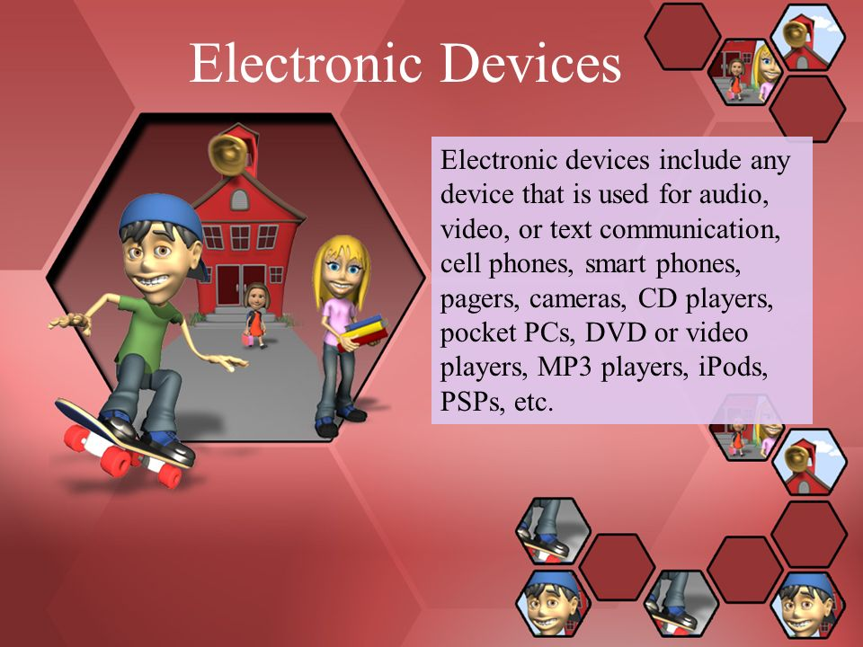Electronic Devices Electronic devices include any device that is used for audio, video, or text communication, cell phones, smart phones, pagers, cameras, CD players, pocket PCs, DVD or video players, MP3 players, iPods, PSPs, etc.