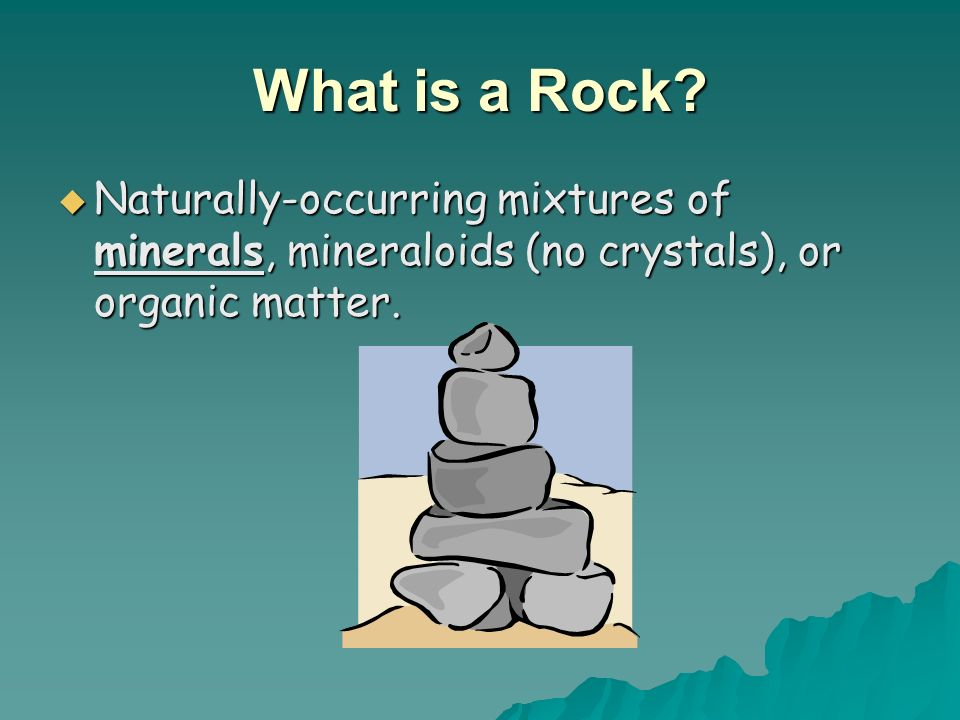 What is a Rock.