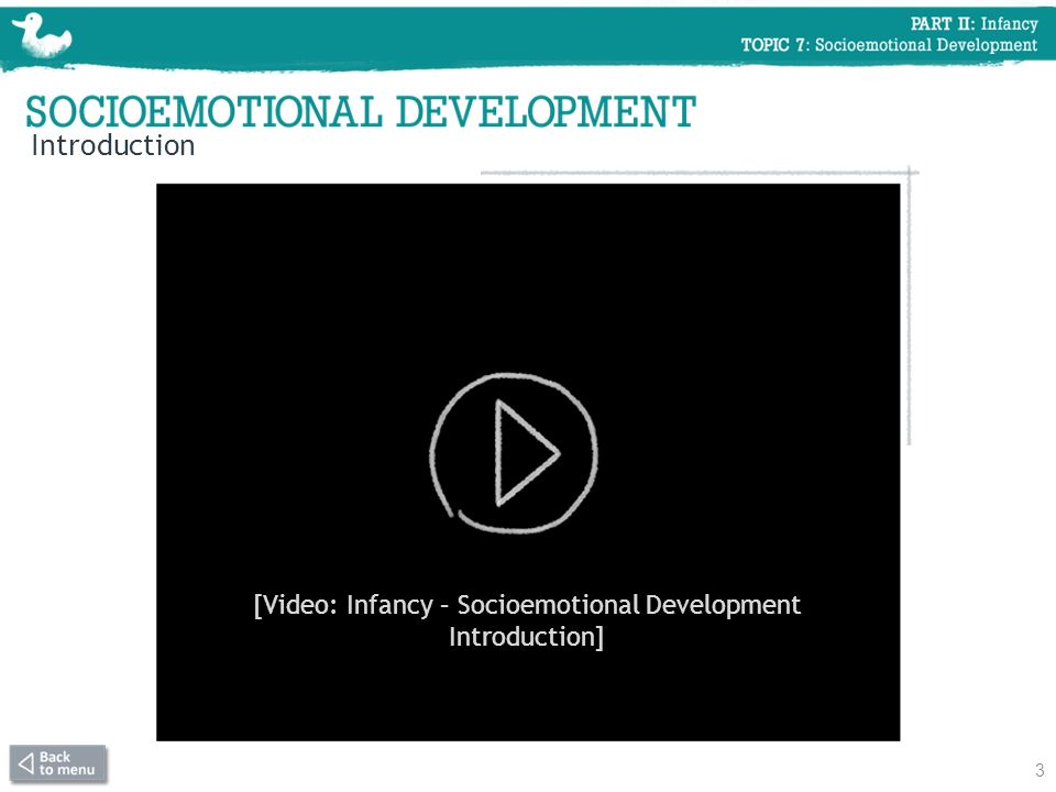 Introduction 3 [Video: Infancy – Socioemotional Development Introduction]