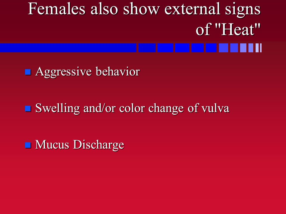 Females also show external signs of