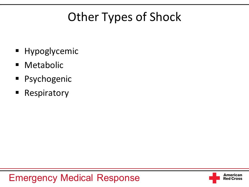 Emergency Medical Response Other Types of Shock Hypoglycemic Metabolic Psychogenic Respiratory