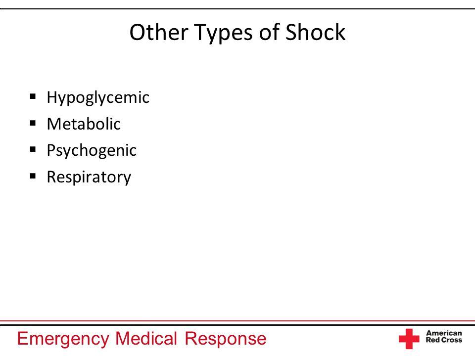 Emergency Medical Response Other Types of Shock Hypoglycemic Metabolic Psychogenic Respiratory