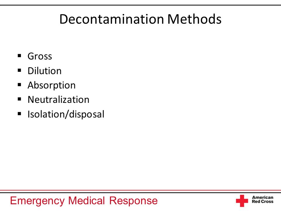 Emergency Medical Response Decontamination Methods Gross Dilution Absorption Neutralization Isolation/disposal