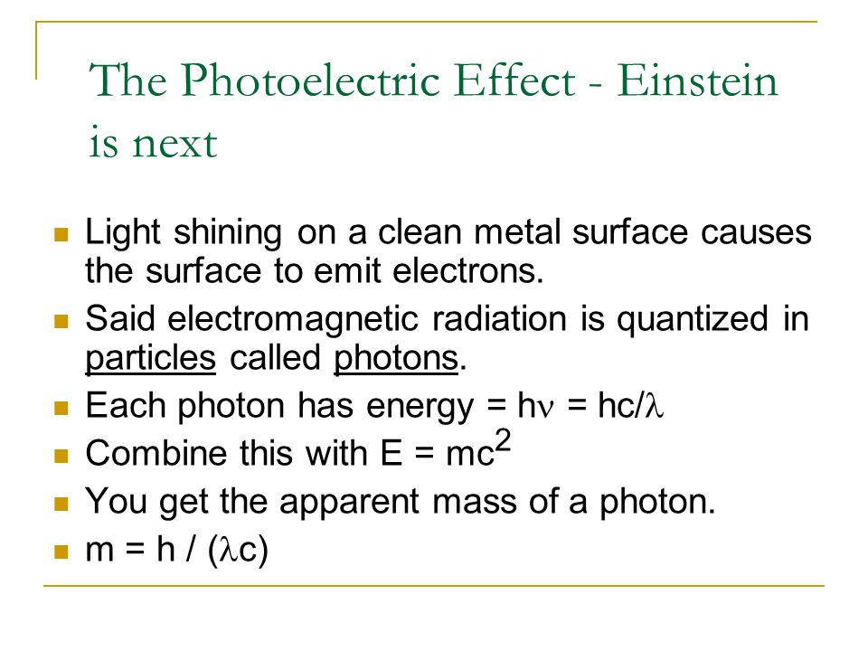 The Photoelectric Effect - Einstein is next Light shining on a clean metal surface causes the surface to emit electrons. Said electromagnetic radiatio