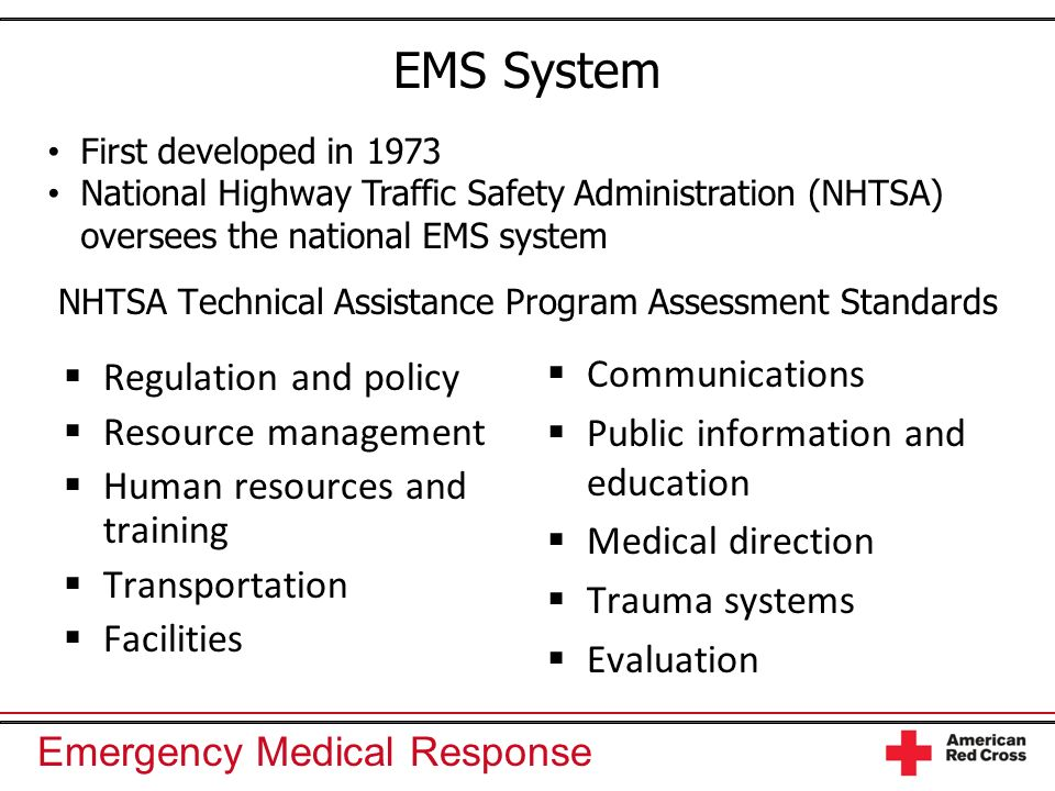 Emergency Medical Response EMS System NHTSA Technical Assistance Program Assessment Standards Regulation and policy Resource management Human resource