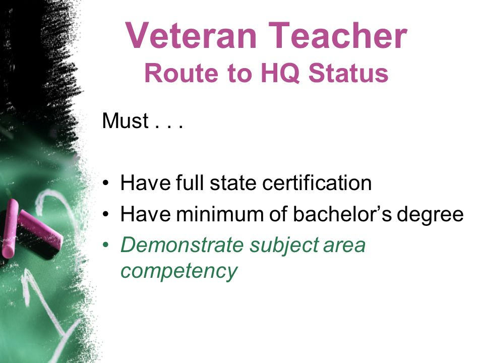 Veteran Teacher Route to HQ Status Must...