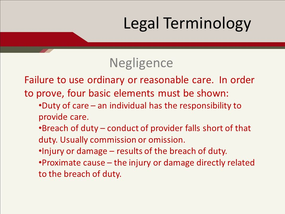 Legal Terminology Failure to use ordinary or reasonable care.