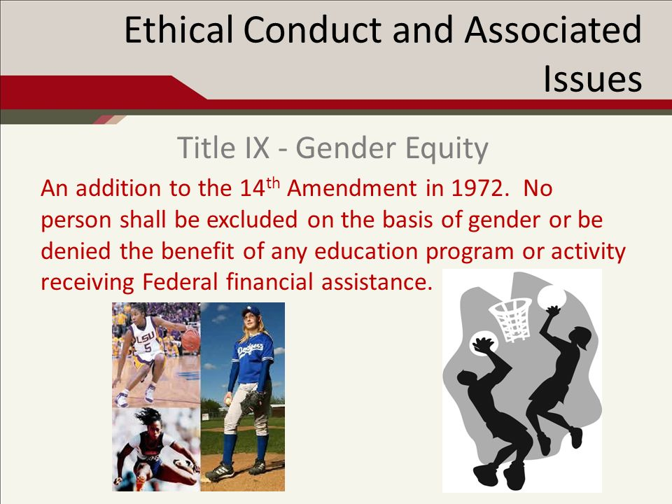 Ethical Conduct and Associated Issues An addition to the 14 th Amendment in 1972.