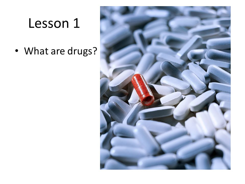 Lesson 1 What are drugs?