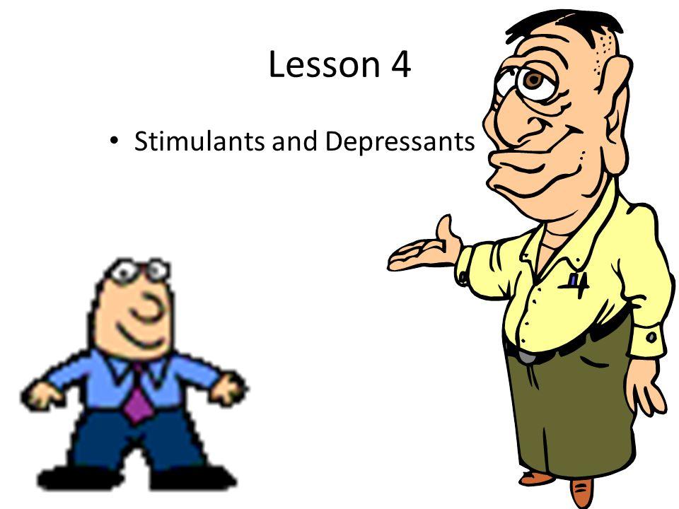 Lesson 4 Stimulants and Depressants