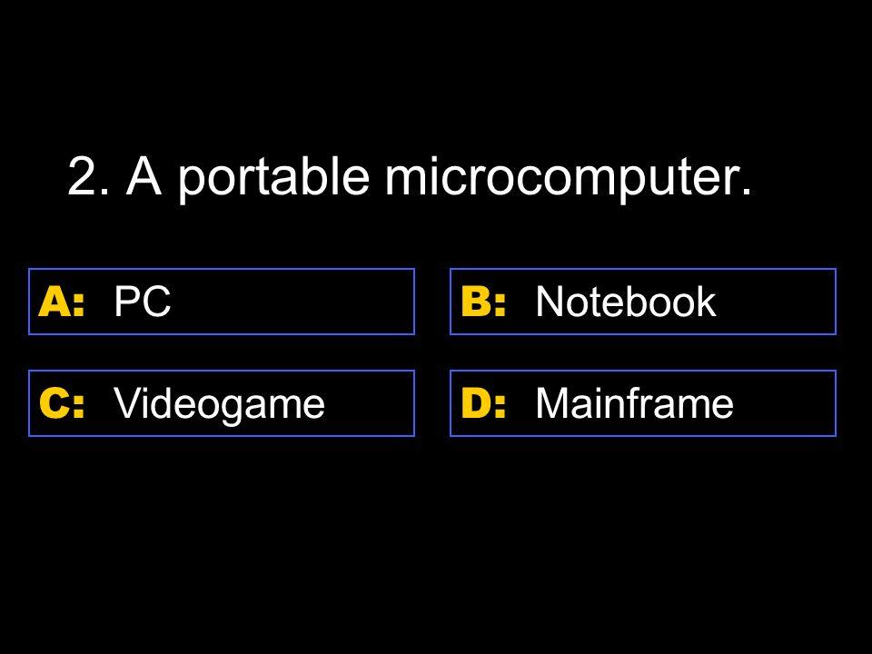D: supercomputer C: laptop B: handheld 16.