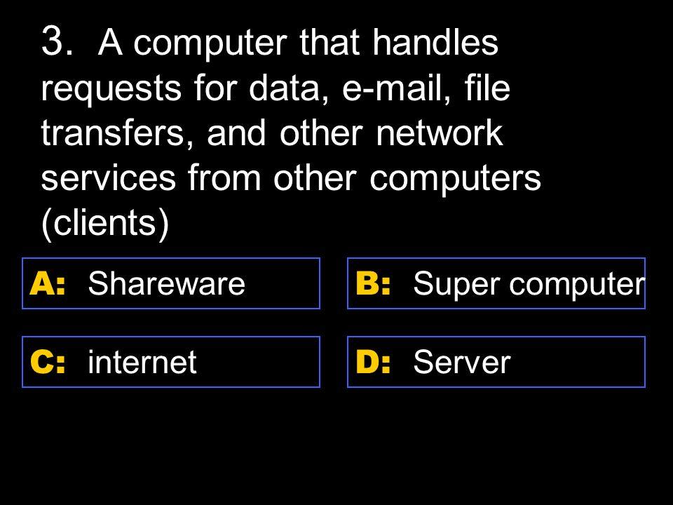 D: kilobyte A: bit C: byte B: nibble 7. Each piece of information.