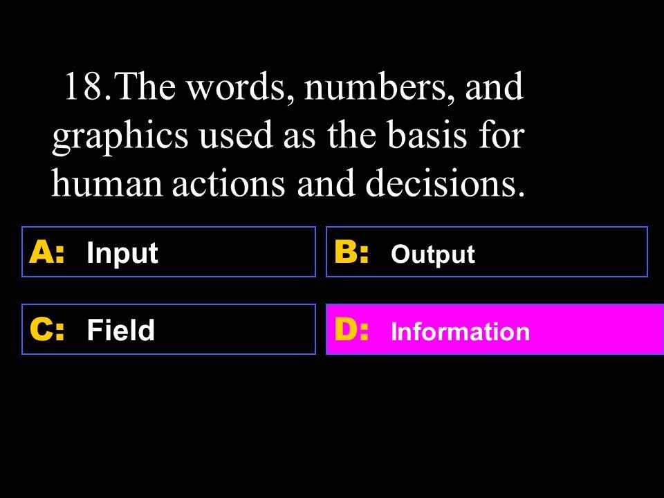 D: Biometrics A: Base 2 binary code C: Boolean operator B: Decimal system 17.
