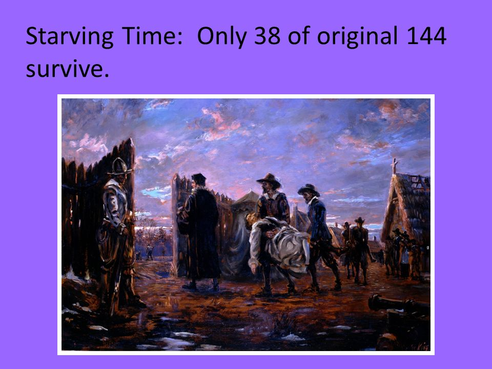 Starving Time: Only 38 of original 144 survive.