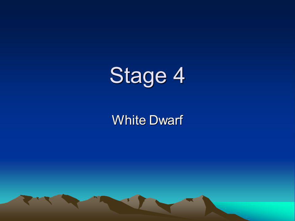 Stage 4 White Dwarf